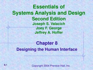 Essentials of Systems Analysis and Design Second Edition Joseph S. Valacich Joey F. George Jeffrey A. Hoffer
