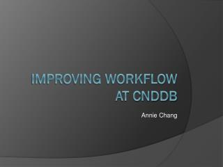 Improving workflow at CNDDB