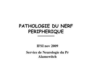 PATHOLOGIE DU NERF PERIPHERIQUE