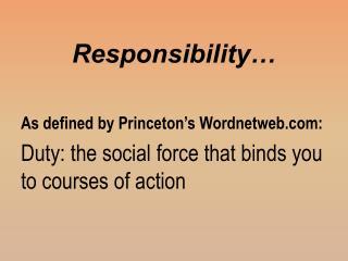 Responsibility…