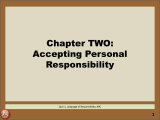 Chapter TWO: Accepting Personal Responsibility