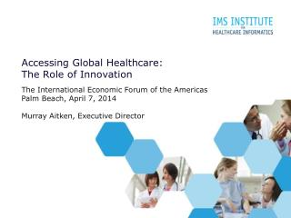 Accessing Global Healthcare:  The Role of Innovation