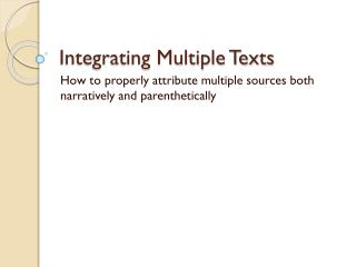 Integrating Multiple Texts