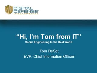 """Hi, I ' m Tom from IT"" Social Engineering In the Real World"