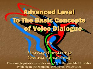 Advanced Level To The Basic Concepts         of Voice Dialogue       By          Murray Armstrong  Donna Armstrong