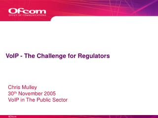 VoIP - The Challenge for Regulators