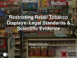 Restricting Retail Tobacco Displays: Legal Standards & Scientific Evidence