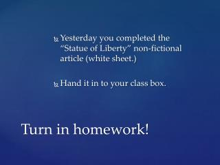 Turn in homework!