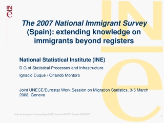 The 2007 National Immigrant Survey (Spain): extending knowledge on immigrants beyond registers