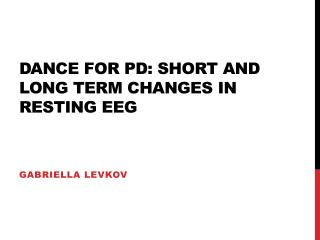 Dance for PD: Short and long term changes in resting  eeg