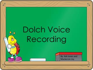 Dolch  Voice Recording