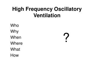 High Frequency Oscillatory Ventilation