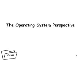The Operating System Perspective
