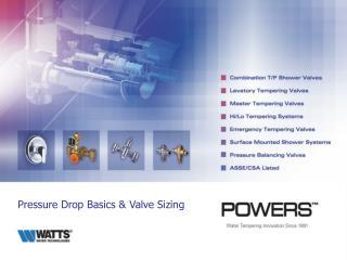 Pressure Drop Basics & Valve Sizing