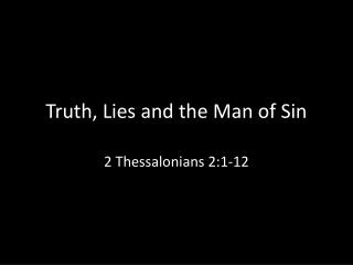 Truth, Lies and the Man of Sin