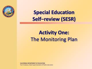 Special Education  Self−review (SESR) Activity One: The Monitoring Plan