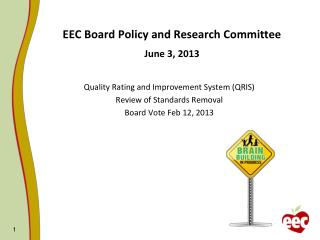 EEC Board Policy and Research Committee June 3, 2013