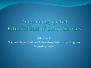 Determining Spatial Extendedness of GLAST Sources