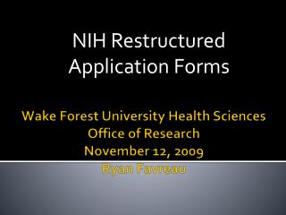 Wake Forest University Health Sciences  Office of Research November 12, 2009 Ryan Favreau