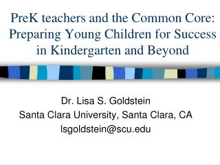 PreK teachers and the Common Core: Preparing Young Children for Success in Kindergarten and Beyond