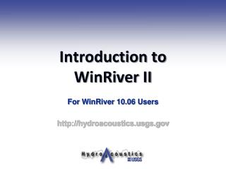 Introduction to  WinRiver II