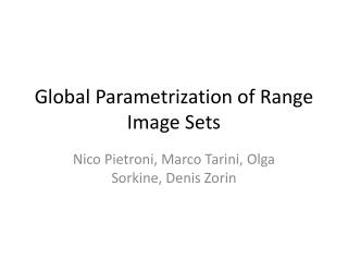 Global  Parametrization  of Range Image Sets