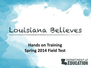 Hands on Training Spring 2014 Field Test