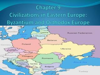 Chapter 9 Civilizations in Eastern Europe: Byzantium and Orthodox Europe