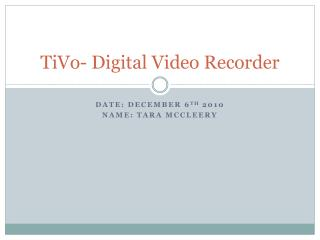 TiVo- Digital Video Recorder