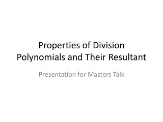 Properties of Division Polynomials and Their Resultant