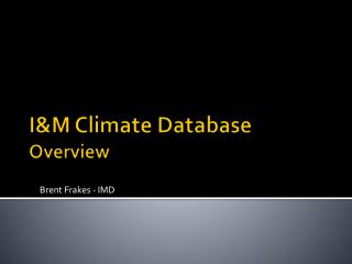 I&M Climate Database Overview