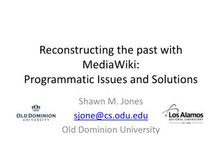 Reconstructing the past with  MediaWiki :  Programmatic Issues and Solutions