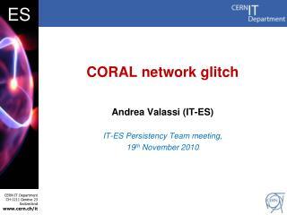 CORAL network glitch