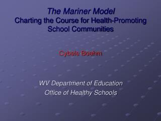 The Mariner Model Charting the Course for Health-Promoting School Communities