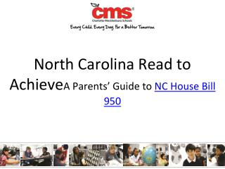 North Carolina Read to  Achieve A  Parents' Guide to  NC House Bill 950