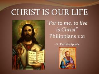 CHRIST IS OUR LIFE