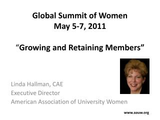 "Global Summit of Women May 5-7, 2011 "" Growing and Retaining Members"""