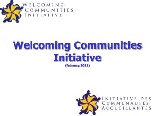 Welcoming Communities Initiative ( february  2011)