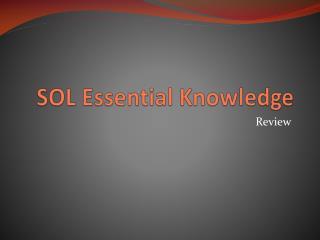 SOL Essential Knowledge