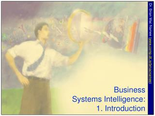 Business Systems Intelligence: 1. Introduction