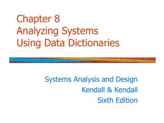 Chapter 8 Analyzing Systems Using Data Dictionaries