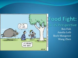 Food  Fight: A  US Perspective