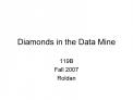 Diamonds in the Data Mine