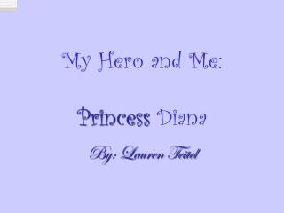 My Hero and Me: Princess  Diana