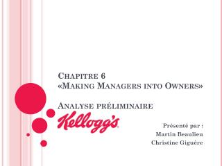 Chapitre  6 «Making Managers into Owners» Analyse  préliminaire