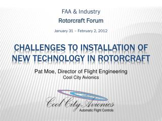 Challenges to installation of new technology in rotorcraft