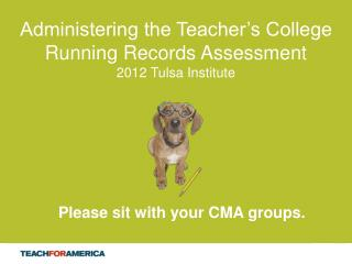 Administering the Teacher's College Running Records Assessment 2012 Tulsa Institute
