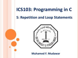 ICS103:  Programming in  C 5: Repetition and Loop Statements