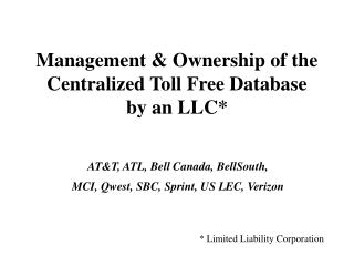 Management  Ownership of the Centralized Toll Free Database  by an LLC