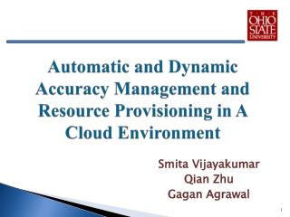 Automatic and Dynamic Accuracy Management and Resource Provisioning in A Cloud Environment